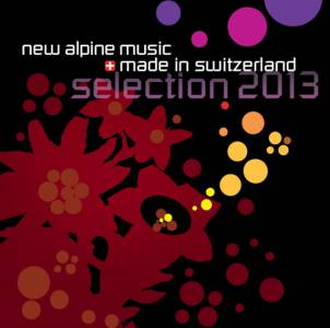 New alpine music made in Switzerland - Selection 2013