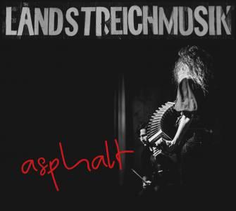 Landstreichmusik - 'Asphalt' (2018)