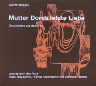Valentin Binggeli - 'Mutter Doras letzte Liebe' (2015)