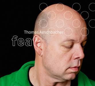 Thomas Aeschbacher feat. (2014)