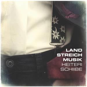 Landstreichmusik - 'Heiteri Schiibe' (2013)