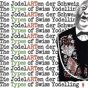 Die JodelARTen der Schweiz (2010)