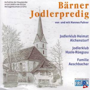 Bärner Jodlerpredig (2008)