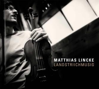 Matthias Lincke - 'Landstriichmusig' (2011)