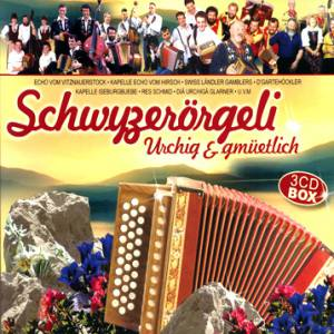 Schwyzerörgeli - urchig & gmüetlich (2008)